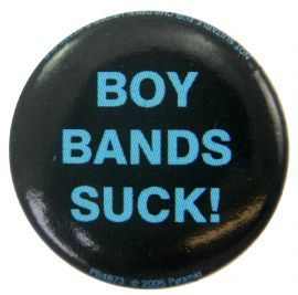 Boy Bands Suck - Slogan Button Badge
